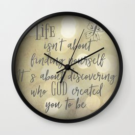 Life: Discovering who God created you to be Quote Wall Clock