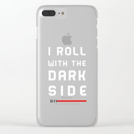 Rolling with the dark side Clear iPhone Case