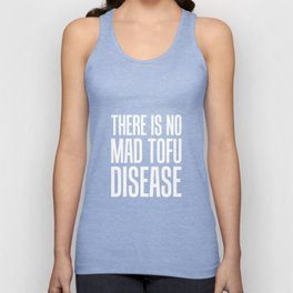There is No Mad Tofu Disease Vegetarian Vegan T-Shirt Unisex Tank Top