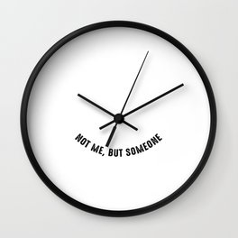 I Want You To Know That Someone Cares Wall Clock