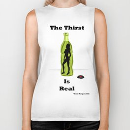 Thirst is real  Biker Tank