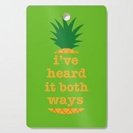 I've Heard It Both Ways Cutting Board