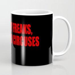 to many freaks Coffee Mug