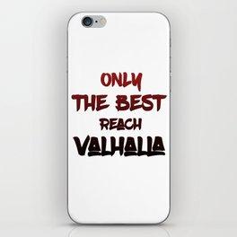 Only the best reach Valhalla iPhone Skin