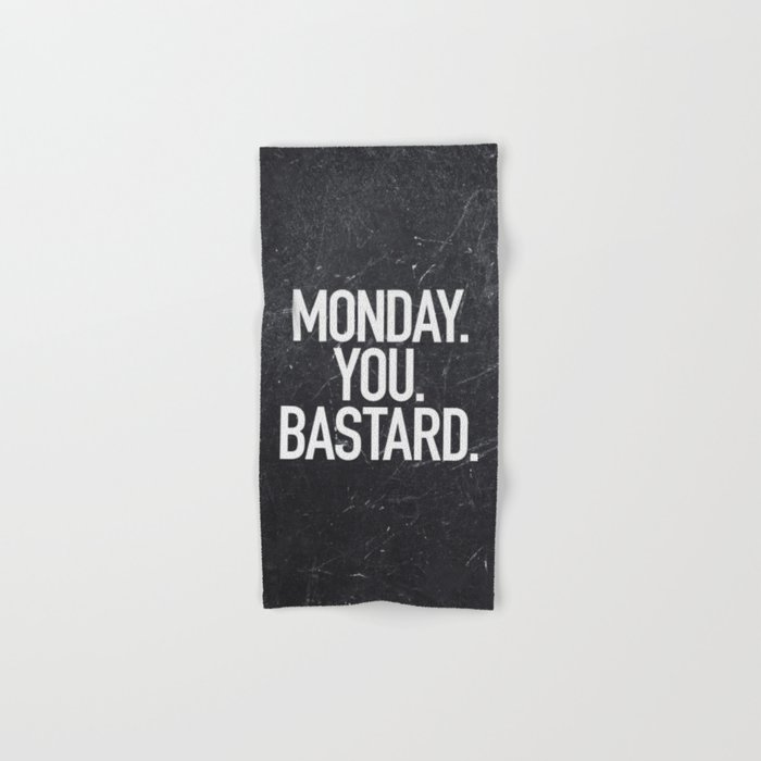 Monday You Bastard Hand & Bath Towel