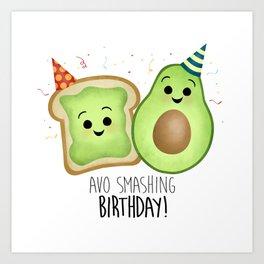 Avo Smashing Birthday - Avocado Toast Art Print