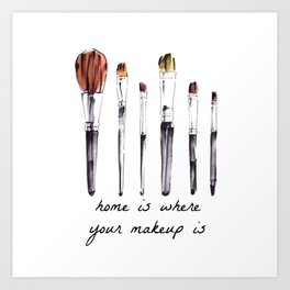 Home Is Where Your Makeup Is Art Print