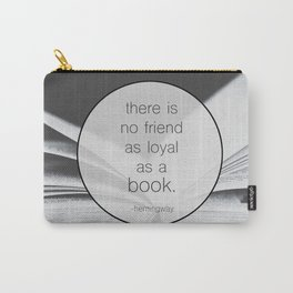 Books: No Friend As Loyal Carry-All Pouch