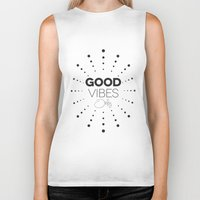 good vibes only Biker Tanks featuring GOOD VIBES ONLY by Fybur