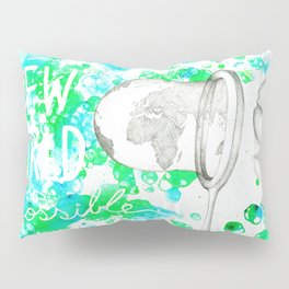 A New World is Possible Pillow Sham