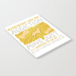 Flat Coated Retriever Funny Dog Addiction Notebook