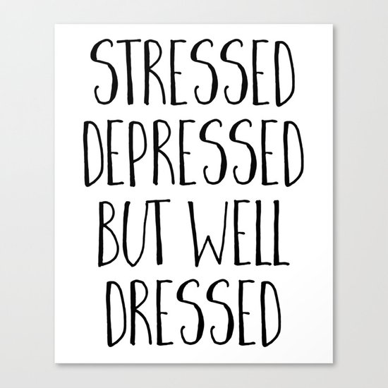 Well Dressed Funny Quote Canvas Print