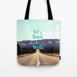 """""""Let's Travel the World."""" - Quote - Asphalt Road, Mountains Tote Bag"""