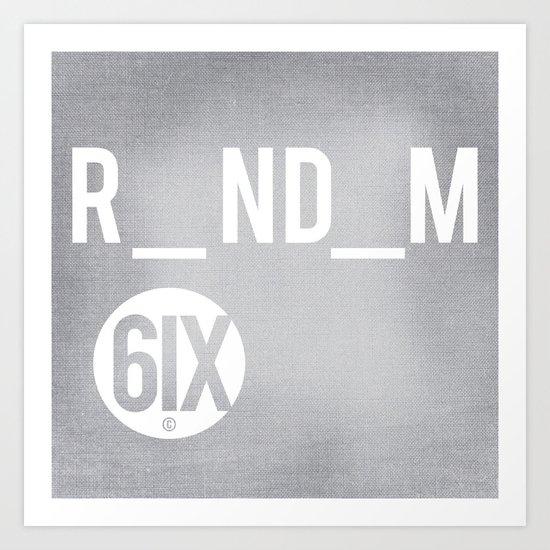 R_ND_M 6IX Art Print