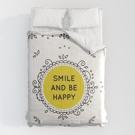 SMILE AND BE HAPPY - white Comforters