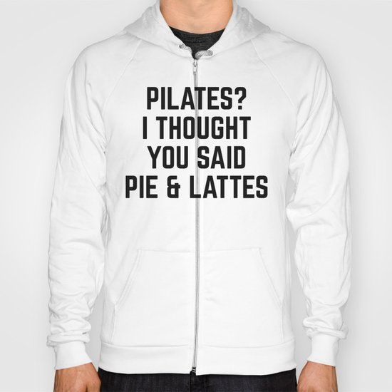 Pie & Lattes Funny Quote Hoody