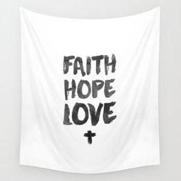 Faith Hope Love Wall Tapestry