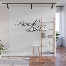 namaste bitches Wall Mural