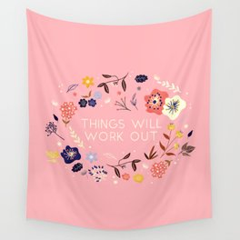 Things will work out - flowers and type Wall Tapestry