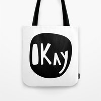 okay Tote Bags featuring Okay by ParthKothekar