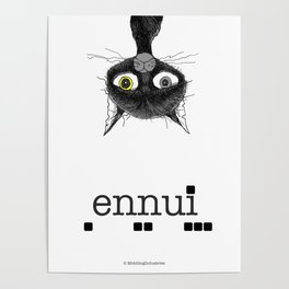 Ennui is one complicated emotion of a cat! Poster
