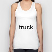 truck Tank Tops featuring truck by linguistic94