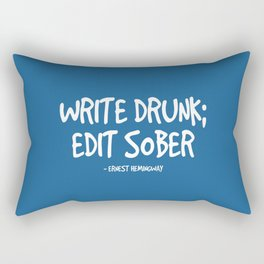 Write Drunk Edit Sober Quote - Hemingway Rectangular Pillow