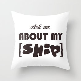 vector inscription with popular phrase ask about my ship. Eps 10 Throw Pillow