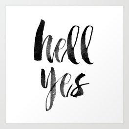 Hell Yes Art Print