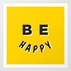 Be Happy Smiley Art Print