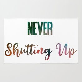 Never Shutting Up Rug