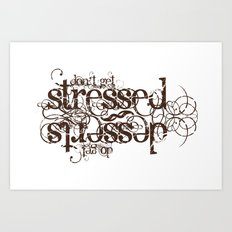Don't get Stressed. Do get Desserts. Art Print