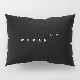 WOMAN UP Pillow Sham