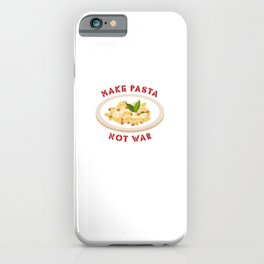 Make Pasta Not War - Mac N Cheese iPhone Case