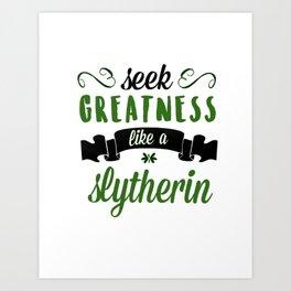 seek greatness Art Print