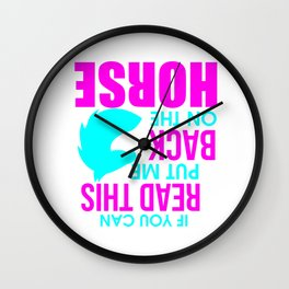 If You Can Read This Put Me Back On My Horse Colorful Wall Clock