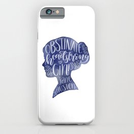 Obstinate Headstrong Girl // Jane Austen Quote iPhone Case