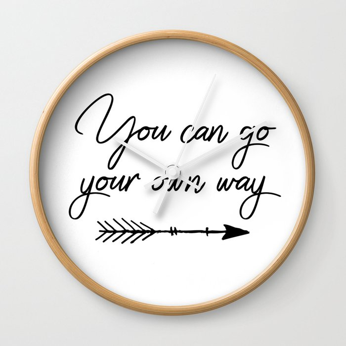 Travel Quotes You Can Go Your Own Way Wall Clock By Quotecity