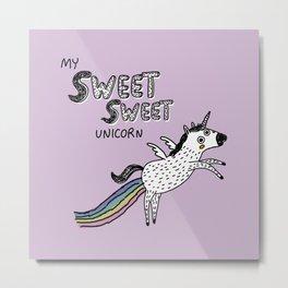 My Sweet Sweet Unicorn Metal Print