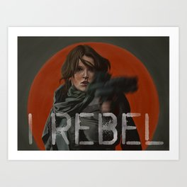 I rebel. Art Print
