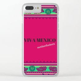 viva mexico motherfuchers Clear iPhone Case