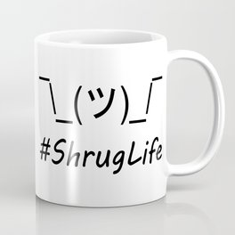 #ShrugLife Coffee Mug