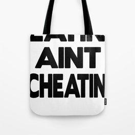 Eatin' Aint Cheatin' Tote Bag