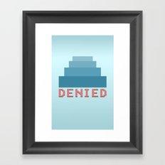 Denied Framed Art Print
