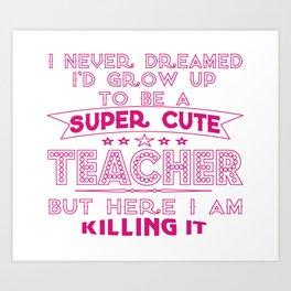 Super cute teacher Art Print