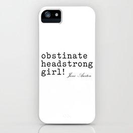 Obstinate Headstrong Girl! - Jane Austen iPhone Case