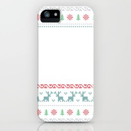 Ugly Sweater Don't Be Tachy iPhone Case