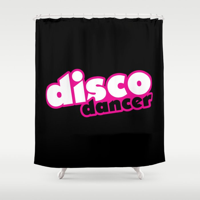 Disco Dancer Music Quote Shower Curtain By Thepatternpalace