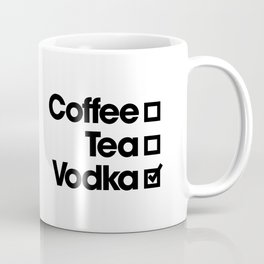 Coffee, Tea, or Vodka Coffee Mug