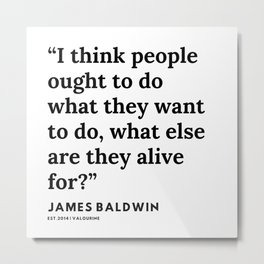74   |James Baldwin Quotes |  200626 | Black Writers | Motivation Quotes For Life Metal Print